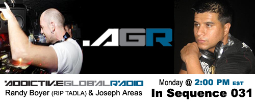 Addictive Global Radio - In Sequence 031 with Randy Boyer and Joseph Areas (08-25-08)