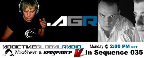 Addictive Global Radio - In Sequence 035 with Mike Shiver and Vengeance (09-29-08)