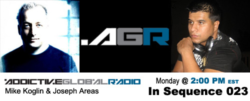 Addictive Global Radio - In Sequence 023 with Mike Koglin and Joseph Areas