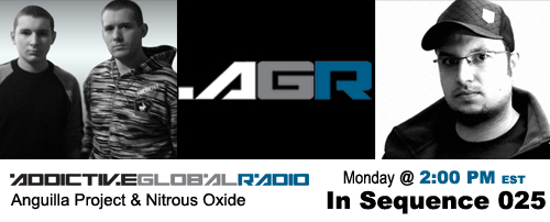 Addictive Global Radio - In Sequence 025 with Anguilla Project and Nitrous Oxide