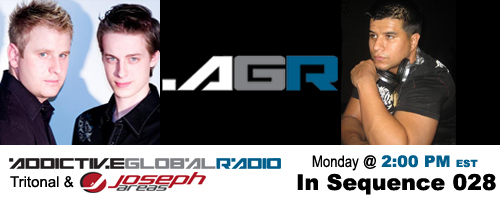 Addictive Global Radio - In Sequence 028 with Tritonal and Joseph Areas (07-28-08)