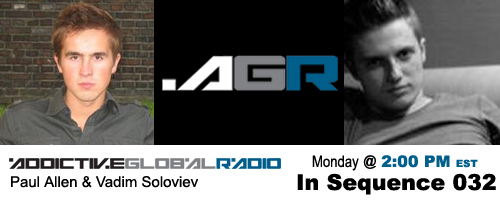 Addictive Global Radio - In Sequence 032 with Paul Allen and Vadim Soloviev (09-08-08)