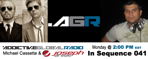 Addictive Global Radio - In Sequence 041 with Michael Cassette and Joseph Areas (11-24-08)