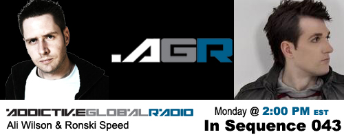 Addictive Global Radio - In Sequence 043 with Ali Wilson and Ronski Speed (12-15-08)