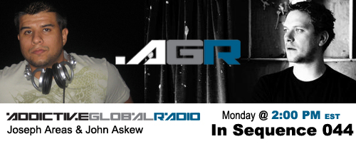 Addictive Global Radio - In Sequence 044 with Joseph Areas and John Askew (12-22-08)