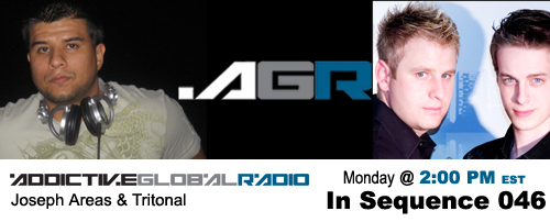 Addictive Global Radio - In Sequence 046 with Joseph Areas and Tritonal (01-12-09)
