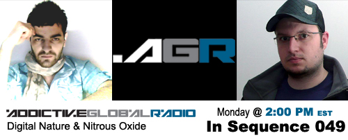 Addictive Global Radio - In Sequence 049 with Digital Nature and Nitrous Oxide (02-09-09)