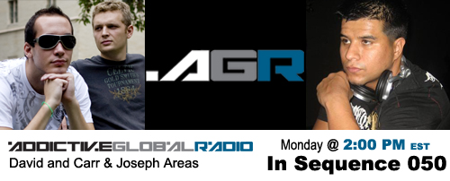 Addictive Global Radio - In Sequence 050 with David & Carr and Joseph Areas (02-16-09)