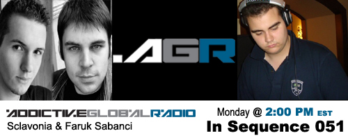 Addictive Global Radio - In Sequence 051 with Sclavonia and Faruk Sabanci (02-23-09)