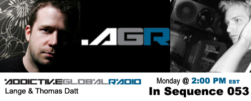 Addictive Global Radio - In Sequence 054 with Lange and Thomas Datt (04-13-09)