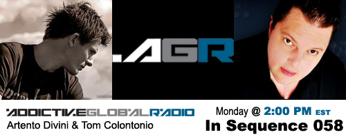 Addictive Global Radio - In Sequence 058 with Artento Divini and Tom Colontonio (06-08-09)