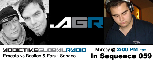 Addictive Global Radio - In Sequence 059 with Ernesto vs Bastian and Faruk Sabanci  (06-15-09)