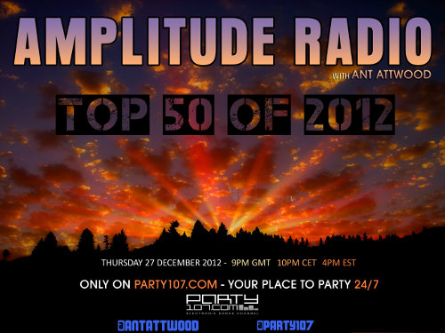 Amplitude Radio Top 50 of 2012 with Ant Attwood (2012-12-27)