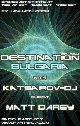Party107 Welcomes Destination Bulgaria with Katsarov-DJ - Debut Episode With Matt Darey