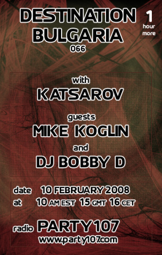 Destination Bulgaria 066 with Katsarov, Mike Koglin, and DJ Bobby D (02-10-08)