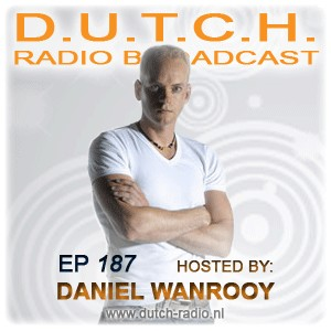 D.U.T.C.H. Radio 187 with Daniel Wanrooy (07-20-09)