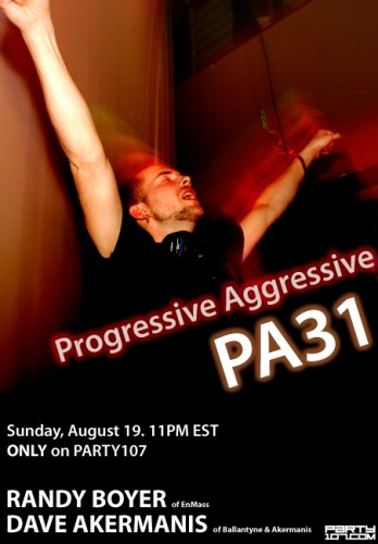 Progressive Aggressive 031 with Dave Akermanis and Randy Boyer of EnMass (08-19-07)