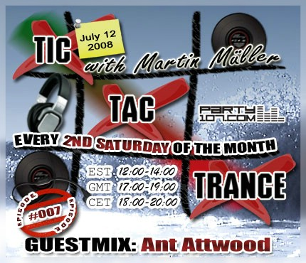 Tic Tac Trance 007 with Martin Mueller and guest Ant Attwood (07-12-08)