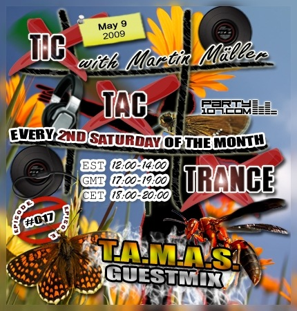 Tic Tac Trance 017 with Martin Mueller and T.A.M.A.S. (05-09-09)