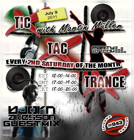 Tic Tac Trance 043 with Martin Mueller and Bjorn Akesson (2011-07-09)
