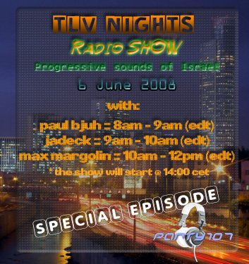 TLV Nights June 2008 Special with Max Margolin, Jadeck, and Paul Bjuh (06-06-08)
