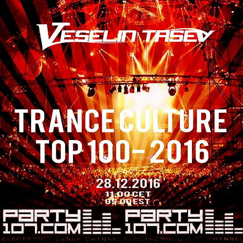 Trance Culture Top 100 of 2016 with Veselin Tasev (2016-12-28)!