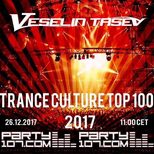 Trance Culture Top 100 of 2017 - 8 Hour Set! (2017-12-26)