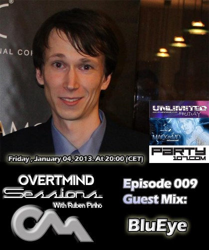 UNLiMiTED FRiDAY 424 - Overmind Sessions with Ruben Pinho and Blueye (2013-01-04)