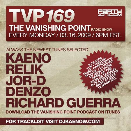 The Vanishing Point 169 with Kaeno, Relik, Jor-D, Denzo, and Richard Guerra (03-16-09)