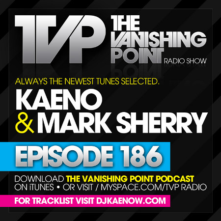 The Vanishing Point 186 with Kaeno and Mark Sherry (07-13-09)