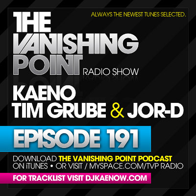 The Vanishing Point 191 with Kaeno, Tim Grube, and j0r-D (08-17-09)