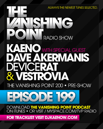 The Vanishing Point 199 with Kaeno, Dave Akermanis, DeviceRat, and Vestrovia (10-12-09)